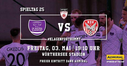 [SK Austria Klagenfurt vs. KSV1919] 03.05. Spielbeginn 19:10 Wörthersee-Stadion GRATIS Eintritt