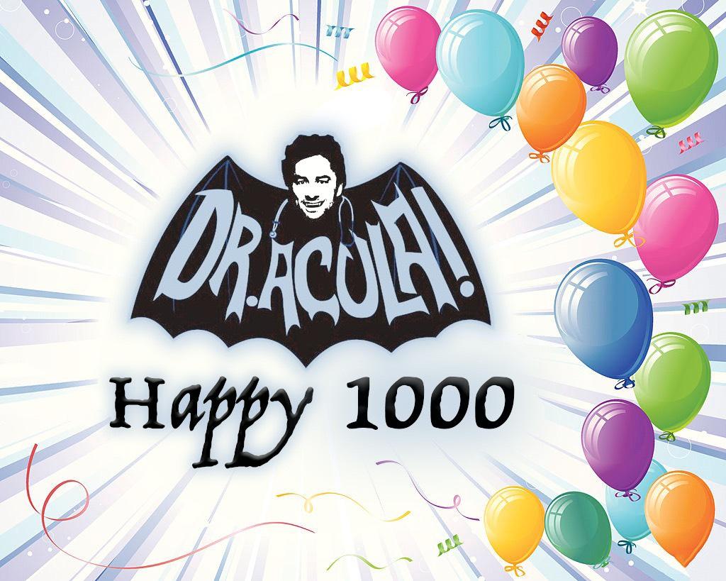 1000. Deal: Dr. Acula feiert ihr feiert mit.