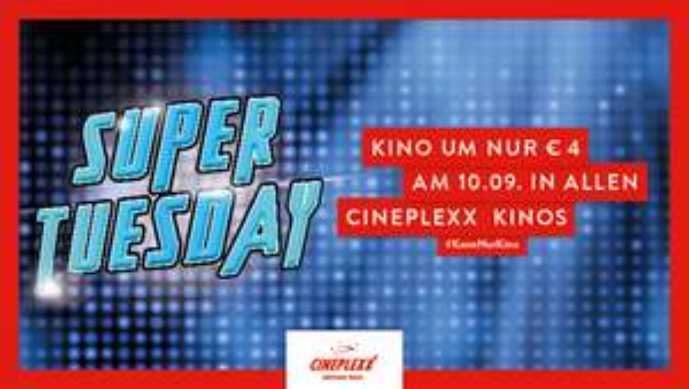 Cineplexx Kinos SUPER TUESDAYKINO UM NUR € 4,00!