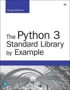The Python 3 Standard Library by Example (Developer's Library)