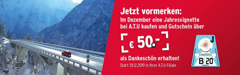 A.T.U 50€ Gutschein beim Kauf einer Jahresvignette(ab 1. Dezember 2019)