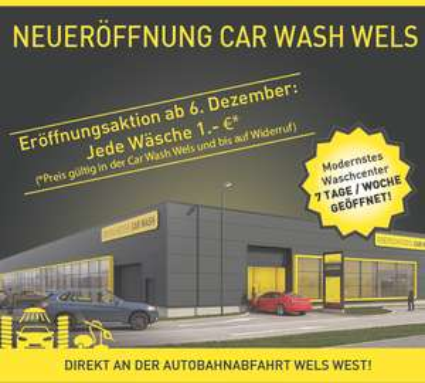 Autowäsche Neueröffnung Wels-West (nur heute .06.12.)