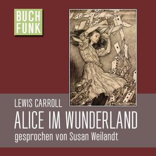 Alice im Wunderland Hörbuch (Gesprochen von Susan Weilandt, 3h 45min Spielzeit)