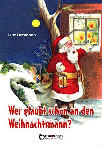 Wer glaubt schon an den Weihnachtsmann? - kostenloses eBook (248 Seiten)
