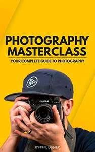 [kostenlos] Photography Masterclass: Your Complete Guide to Photography (English Edition)