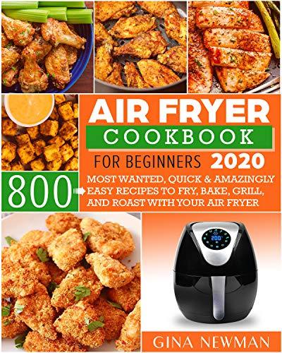 AirFryer Cookbook for Beginners 2020, 800 Rezepte (eBook, Englisch)