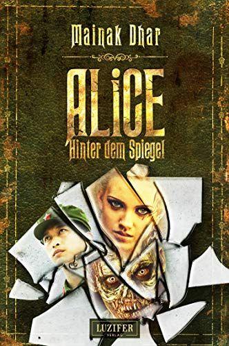 Alice Hinter dem Spiegel (Alice im Totenland 2) eBook kostenlos