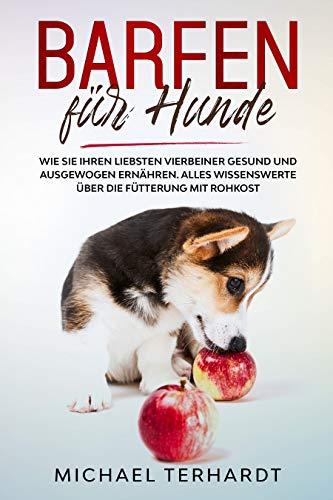Barfen für Hunde: Wie Sie Ihren liebsten Vierbeiner gesund und ausgewogen ernähren. Alles Wissenswerte über die Fütterung mit Rohkost.