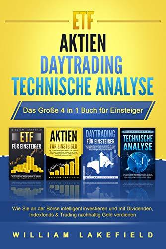ETF | AKTIEN | DAYTRADING | TECHNISCHE ANALYSE - Das Große 4 in 1 Buch für Einsteiger