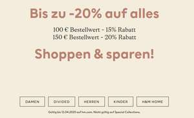 H&M: - 20 % Rabatt auf alles Auf hm.com ab 150€ Bestellwert