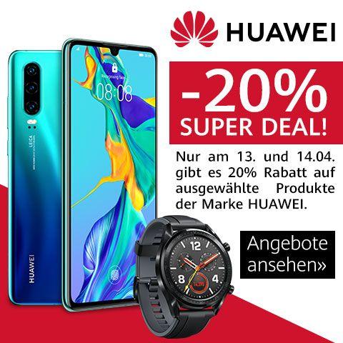 -20% Super Deal am 13ten und 14ten April auf ausgewählte Huawei Hardware