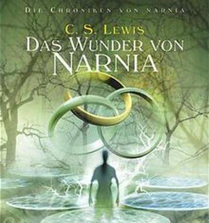 Die Chroniken von Narnia - Das Wunder von Narnia (Hörbuch)