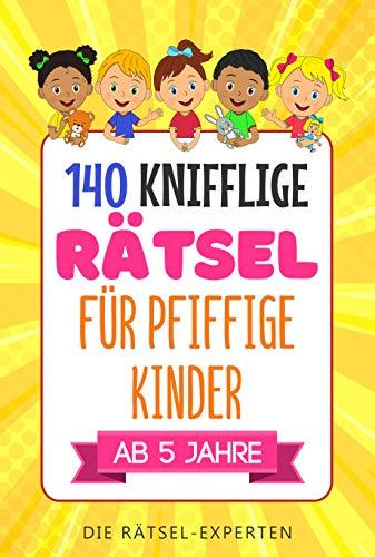 KNIFFLIGE RÄTSEL für pfiffige Kinder: Abenteuerlicher Rätselspaß ab 5 Jahre! (Kindle Ausgabe)