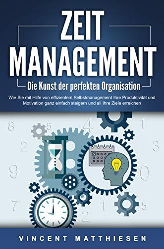 ZEITMANAGEMENT - Die Kunst der perfekten Organisation (Kindle Ausgabe)