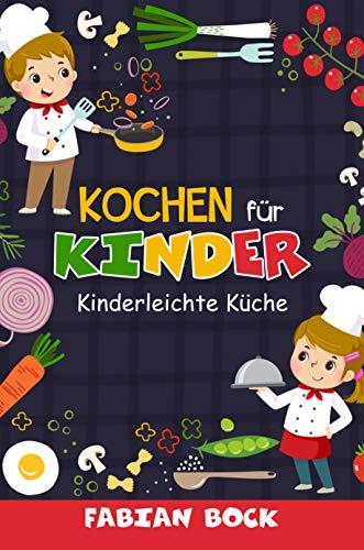 Kochen für Kinder: Kinderleichte Küche (Kindle Ausgabe)
