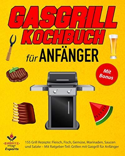 Gasgrill Kochbuch für Anfänger (eBook)