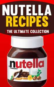 The Ultimate Nutella Recipes Collection (eBook, englisch)