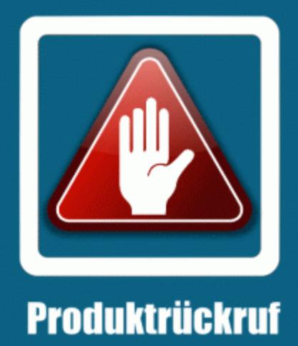 (Info) aktuelle Produktwarnungen und Produktrückrufe in Österreich