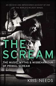 The Scream: The Music, Myths and Misbehaviour of PRIMAL SCREAM (Kindle Ausgabe)