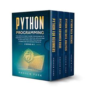 Python Programming: The Complete Crash Course UND PYTHON PROGRAMMING FOR BEGINNERS