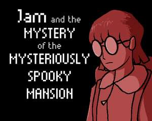 """Jam and the Mystery of the Mysteriously Spooky Mansion"" (Windows/MAC/Linux) gratis auf itch.io"