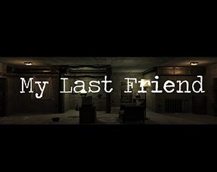 """""""My Last Friend"""" (Windows PC) gratis auf itch.io als Mitternachtssnack"""