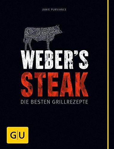Weber's Steak: Die besten Grillrezepte (eBook)