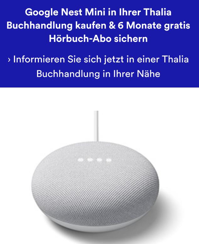 [Thalia][lokal] Google Nest Mini + 6 Monate Hörbuch-Abo