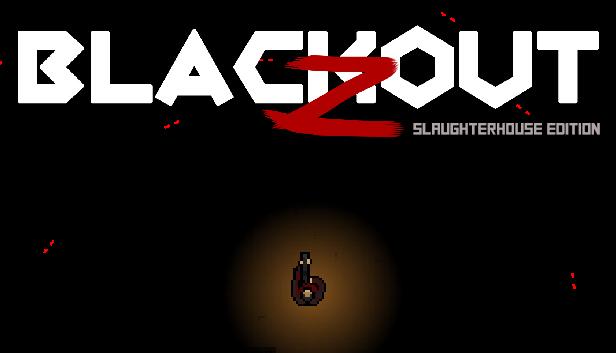 """Blackout Z: Slaughterhouse Edition"" (Windows PC) gratis auf Steam"