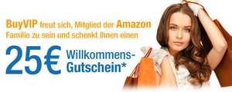 25€ BuyVIP Gutschein holen - für Neu- und Bestandskunden