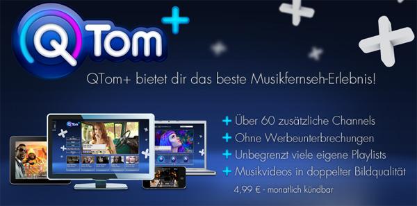 111 Tage lang QTom+ komplett gratis testen - Musikvideos online ansehen