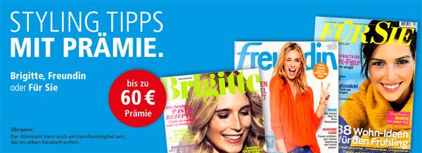 """Frauenzeitschriften """"Brigitte"""", """"Freundin"""" & """"Für Sie"""" im Jahresabo schon ab 2,60 € lesen"""
