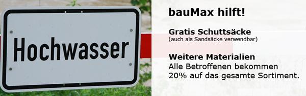 Baumax hilft - Schuttsäcke kostenlos und 20% Rabatt für Hochwasserbetroffene