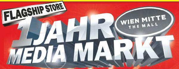 """Media Markt Wien Mitte """"The Mall"""" feiert 1. Geburtstag mit einigen guten Angeboten *Update* ab heute!"""