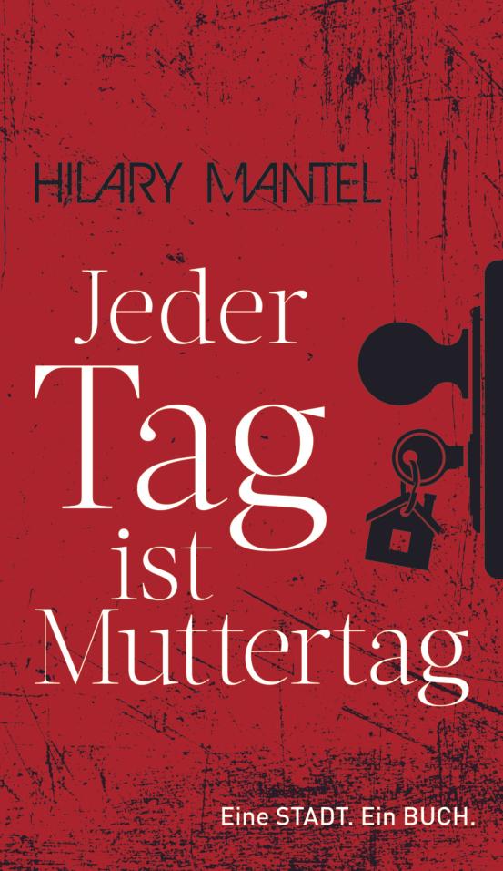 """(Wien) 100.000 GRATIS Bücher: """"Jeder Tag ist Muttertag"""" von Hilary Mantel - 7.11.2018"""