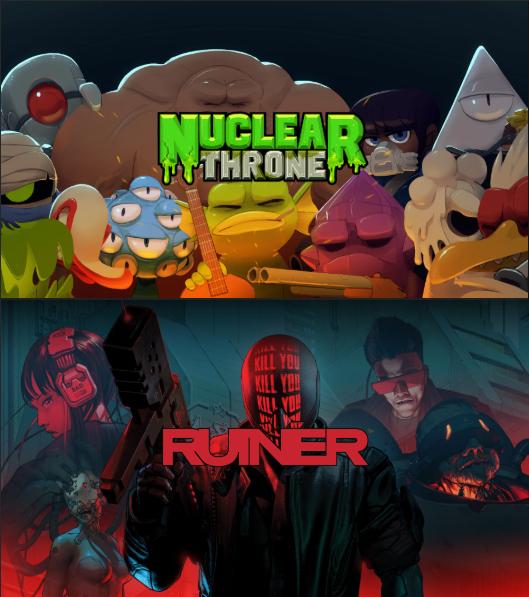 Ruiner & Nuclear Throne