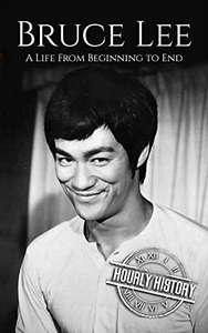 Bruce Lee: A Life From Beginning to End (eBook, Englisch)