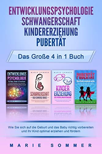ENTWICKLUNGSPSYCHOLOGIE | SCHWANGERSCHAFT | KINDERERZIEHUNG | PUBERTÄT - Das Große 4 in 1 Buch (Kindle Ausgabe)
