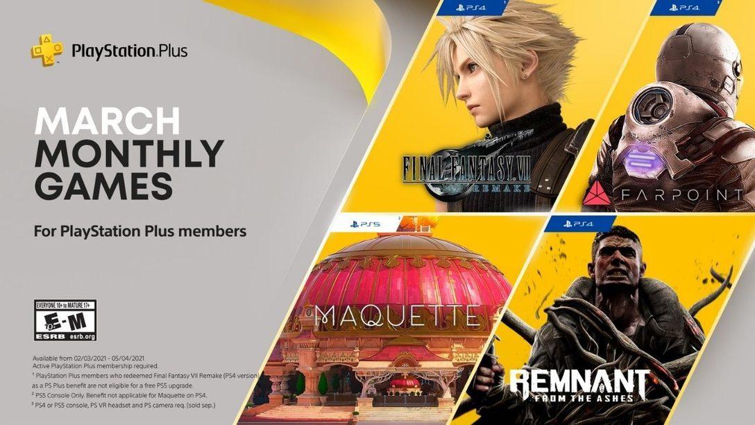 "PS Plus März 2021: ""Maquette""(PS5), ""Final Fantasy VII Remake"", ""Farpoint VR"" und ""Remnant: From the Ashes"" ohne weitere Kosten mit PS Plus"