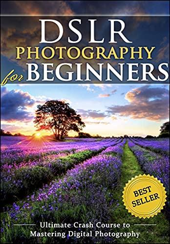 DSLR Photography for Beginners (eBook, englisch)